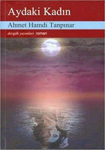 Aydaki Kadın (Ahmet Hamdi Tanpınar) Roman Özeti
