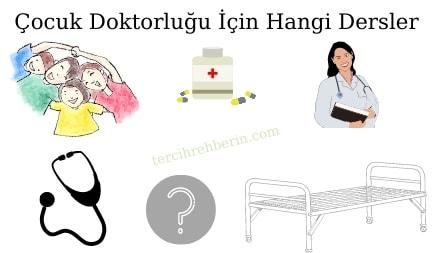 Çocuk doktoru olmak için hangi derslerin iyi olması gerekir