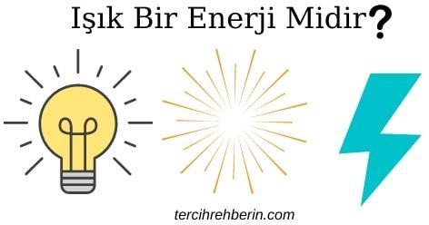 Işık bir enerji midir