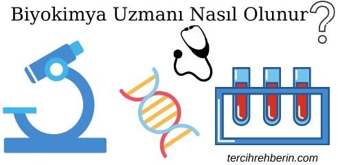 Biyokimya uzmanı nasıl olunur